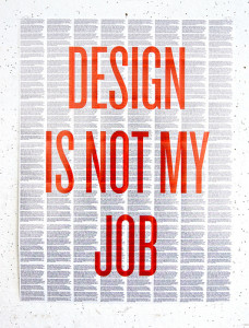 Design is not my job